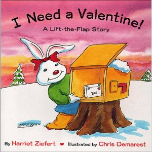 I Need a Valentine! A Lift-the-Flap Story By Harriet Ziefert