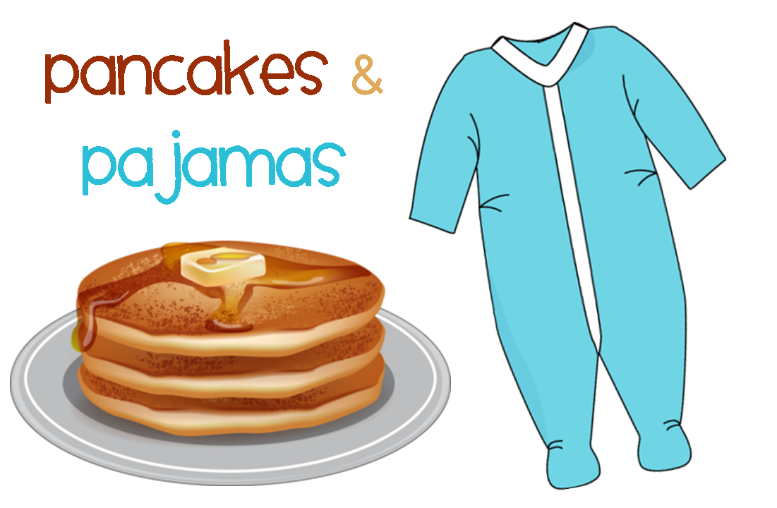 Pancakes and Pajamas F...