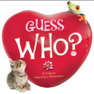 Guess Who? A Foldout Valentine's Adventure  by Lola Schaefer